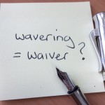 When wavering could still become a waiver